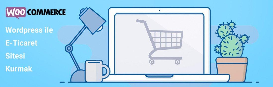 WordPress Tema ile E-Ticaret sitesi kurmak